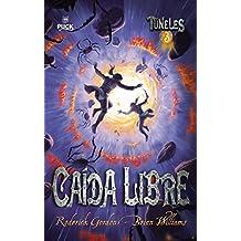 Túneles 3: caída libre (Avalon) (Spanish Edition)