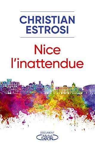 Nice, l'inattendue par  Christian Estrosi