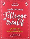 Le cahier d'exercices du lettrage créatif