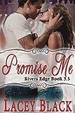 Promise Me: A Novella (Rivers Edge)