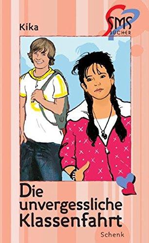 Buchseite und Rezensionen zu 'Die unvergessliche Klassenfahrt: SMS-Bücher, Bd. 5' von Kika