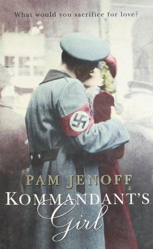 Kommandant's Girl By Author Pam Jenoff February, 2007