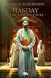 Hasday. El médico del Califa (B DE BOLSILLO TAPA DURA)