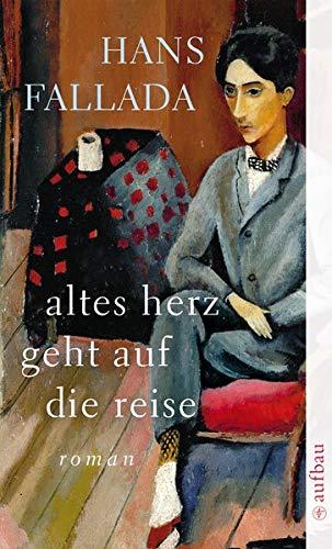 Altes Herz geht auf die Reise: Roman