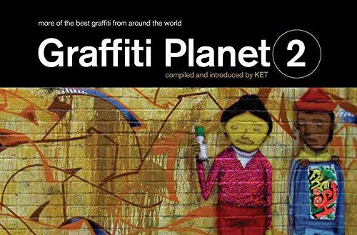 [(Graffiti Planet 2 : More of the Best Graffiti from Around the World)] [By (author) Ket] published on (September, 2009)