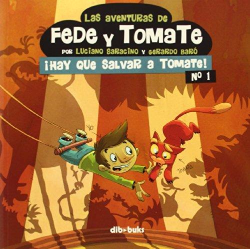 Las Aventuras De Fede Y Tomate 1. ¡Hay Que Salvar A Tomate! (Infantil) por Luciano Saracino