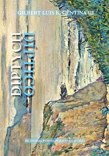 Diptych/Diptico: Bilingual poems/Poemas bilingue por Gilbert Luis R. Centina III