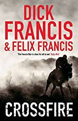 Crossfire by Dick Francis (2010-09-02)