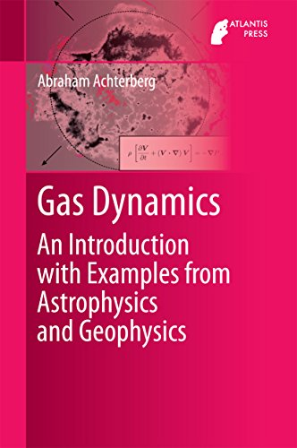 Gas Dynamics: An Introduction with Examples from Astrophysics and Geophysics (English Edition) por Abraham Achterberg