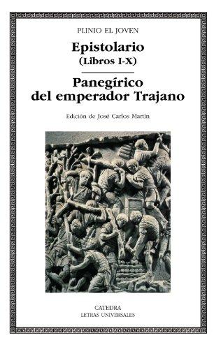 Epistolario (Libros I-X); Panegírico del emperador Trajano (Letras Universales)