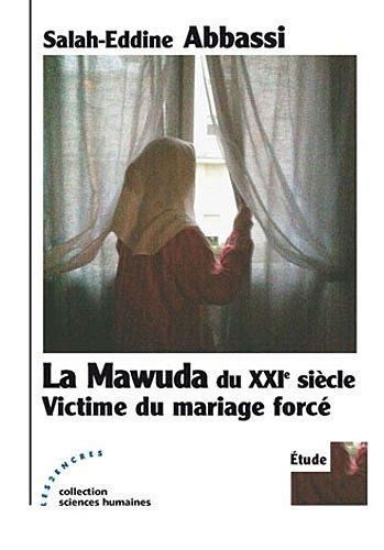 La Mawuda du XXIe siècle : Victime du mariage forcé par Salah-Eddine Abbassi