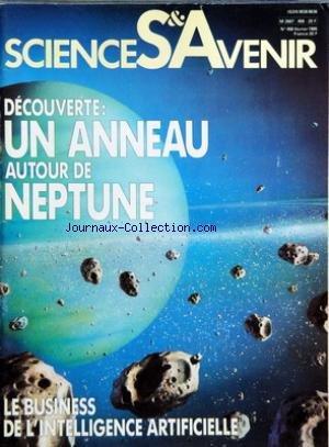 SCIENCES ET AVENIR [No 456] du 01/02/1985 - DECOUVERTE - UN ANNEAU AUTOUR DE NEPTUNE - LE BUSINESS DE L'INTELLIGENCE ARTIFICIELLE - ARCHEOLOGIE - LA MINE DE FARD DES PHARAONS - INTELLIGENCE ARTIFICIELLE - CEUX QUI Y CROIENT - NEIGE - LES DIAMANTS DE BLANCHE NEIGE - ASTROPHYSIQUE - L'ETOILE QUI NE S'EST JAMAIS ALLUMEE - HIVER - LA STRATEGIE DE LA MARMOTTE - SANG - LA CRISE DE L'OR ROUGE - SANG - LA TRANSFUSION EN MUTATION - ESPACE - LA FRANCE ET LES VOLS PILOTES - CLASSIFICATION - UNE NOUVELLE D par Collectif