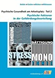 Psychische Gesundheit am Arbeitsplatz - Teil 2: Psychische Faktoren in der Gefährdungsbeurteilung