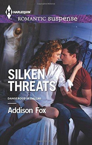 Silken Threats (Dangerous in Dallas) by Addison Fox (2015-02-03)