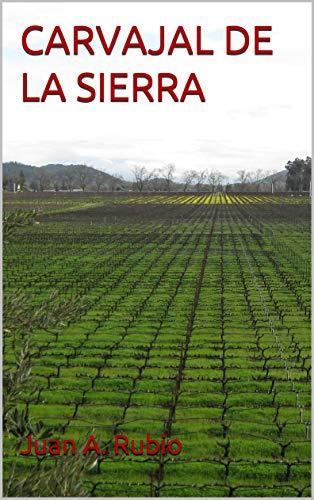 CARVAJAL DE LA SIERRA por Juan A. Rubio
