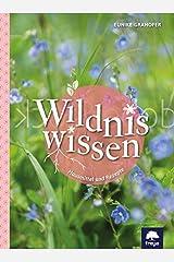 Wildniswissen: Heilmittel und Rezepte Gebundene Ausgabe