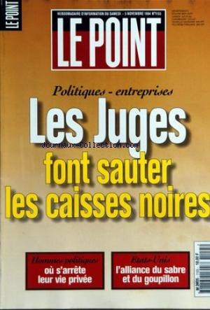 POINT (LE) [No 1155] du 05/11/1994 - LA LETTRE DE CATHERINE PEGARD - JACQUES FAIZANT - FRANCE - PARTI SOCIALISTE - LA QUADRATURE DE LA ROSE - ROCARD - DISSECTION D'UN FIASCO - HENRI EMMANUELLI - CONTRE UNE CANDIDATURE DE TEMOIGNAGE - ROBERT HUE - PAS QUESTION DE REFAIRE LE PROGRAMME COMMUN - EDITION - LES RECETTES DU POUVOIR - LE POINT DE GUY CARCASSONNE - EN FORME, EN PANNE - MONDE - CHAPOUR BAKHTIAR - L'IRAN AU BANC DES ACCUSES - FRANCE-IRAN - LE FEUILLETON CON