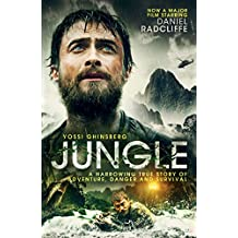Jungle: A Harrowing True Story of Adventure, Danger and Survival (English Edition)