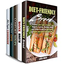 Snacks, Breads and Soups Box Set (5 in 1): Low Carb Breads, Bone Broth, Soup Recipes Plus Healthy Dips (Easy & Healthy Recipes) (English Edition)