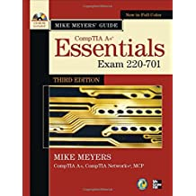 Mike Meyers' CompTIA A+ Guide: Essentials, Third Edition (Exam 220-701) (Mike Meyers' Computer Skills)