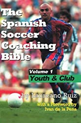The Spanish Soccer Coaching Bible - Youth and Club (English Edition)