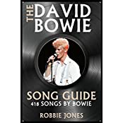 The David Bowie Song Guide: 418 Songs by Bowie