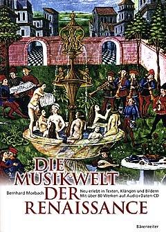 DIE MUSIKWELT DER RENAISSANCE - arrangiert für Buch - mit CD-ROM [Noten / Sheetmusic] Komponist:...