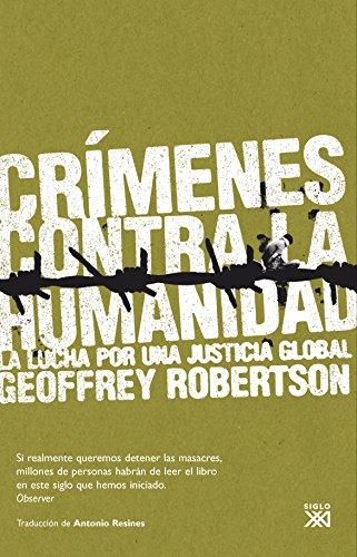 Crímenes contra la humanidad: La lucha por una justicia global por Geoffrey Robertson