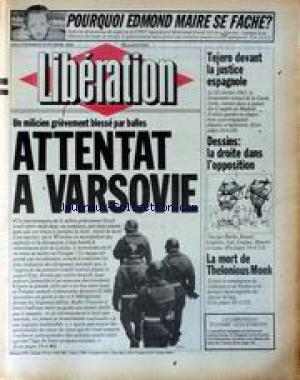LIBERATION [No 238] du 19/02/1982 - POURQUOI EDMOND MAIRE SE FACHE - ATTENTAT A VARSOVIE - TEJERO DEVANT LA JUSTICE ESPAGNOLE - DESSINS - LA DROITE DANS L'OPPOSITION - LA MORT DE THELONIOUS MONK.