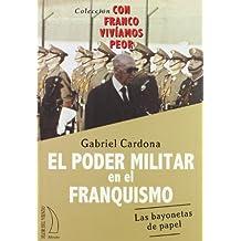 PODER MILITAR EN EL FRANQUISMO (Con Franco Viviamos Peor)