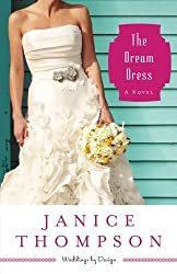 The Dream Dress: A Novel (Weddings by Design) (Volume 3) by Thompson, Janice (2014) Paperback