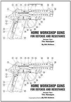 The Handgun (Home Workshop Guns for Defense & Resistance, Vol. 2) de [Holmes, Bill]