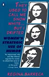 They Used to Call me Snow White... but I Drifted: Women's Strategic Use of Humor