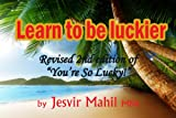 Learn to be Luckier!