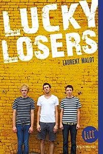 vignette de 'Lucky losers (Laurent Malot)'