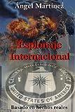 Espionaje Internacional: Una historia basada en hechos reales
