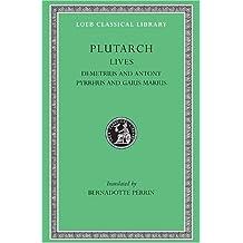 Lives, Volume IX: Demetrius and Antony. Pyrrhus and Gaius Marius (Loeb Classical Library)