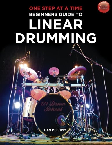 One Step at a Time: Beginners Guide to Linear Drumming