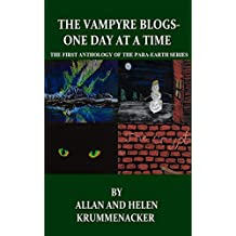 The Vampyre Blogs: One Day At a Time: The First Anthology of the Para-Earths Series (The Para-Earth Series Book 4)