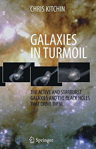 galaxies-in-turmoil-the-active-and-starburst-galaxies-and-the-black-holes-that-drive-them-astronomer