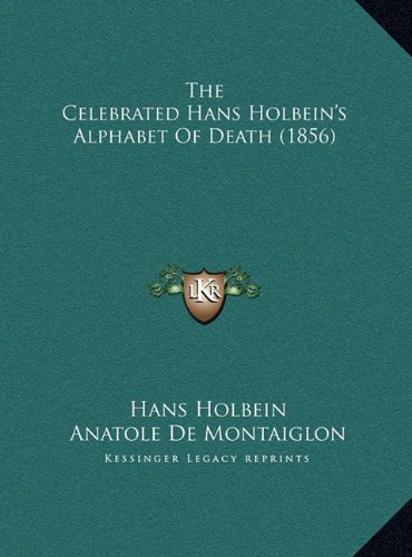 The Celebrated Hans Holbein's Alphabet of Death (1856)