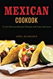 Best Mexican Cookbooks - Mexican Cookbook: Try the Delicious Mexican Recipes Review