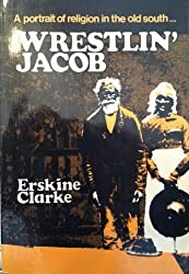 Wrestlin' Jacob: A Portrait of Religion in the Old South by Erskine Clarke (1979-09-03)