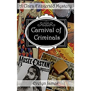 Carnival of Criminals: A Clara Fitzgerald Mystery (The Clara Fitzgerald Mysteries Book 4)