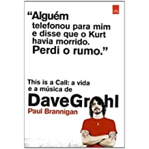 This Is a Call. A Vida e a Música de Dave Grohl (Em Portuguese do Brasil)