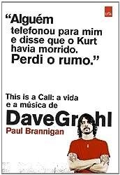 This Is a Call. A Vida e a Música de Dave Grohl (Em Portuguese do Brasil)