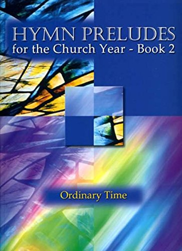 Hymn Preludes for the Church Year Book 2 - Organ - Pedals - Book