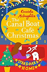 The Canal Boat Café Christmas: Starboard Home (The Canal Boat Café Christmas, Book 6)