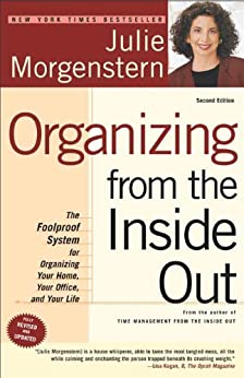 Organizing from the Inside Out, second edition: The Foolproof System For Organizing Your Home, Your Office and Your Life par [Morgenstern, Julie]
