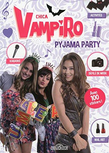Chica Vampiro - Pyjama party